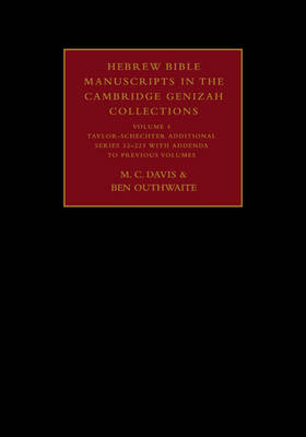 Hebrew Bible Manuscripts in the Cambridge Genizah Collections: Volume 4, Taylor-Schechter Additional Series 32-225, with Addenda to Previous Volumes: Hebrew Bible Manuscripts in the Cambridge Genizah Collections: Volume 4, Taylor-Schechter Additional Series 32-225, with Addenda to Previous Volumes Taylor-Schechter Additional Series 32-225, with Addenda to Previous Volumes v. 4 - Cambridge University Library Genizah Series 2 (Hardback)