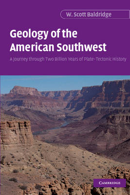 Geology of the American Southwest: A Journey through Two Billion Years of Plate-Tectonic History (Hardback)