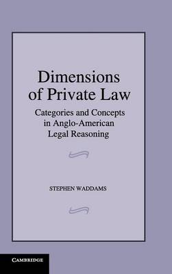 Dimensions of Private Law: Categories and Concepts in Anglo-American Legal Reasoning (Hardback)