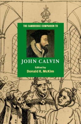 The Cambridge Companion to John Calvin - Cambridge Companions to Religion (Hardback)