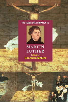 The Cambridge Companion to Martin Luther - Cambridge Companions to Religion (Hardback)