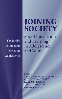 Joining Society: Social Interaction and Learning in Adolescence and Youth - The Jacobs Foundation Series on Adolescence (Hardback)