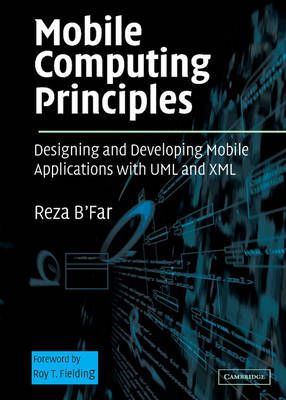 Mobile Computing Principles: Designing and Developing Mobile Applications with UML and XML (Hardback)