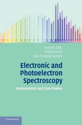Electronic and Photoelectron Spectroscopy: Fundamentals and Case Studies (Hardback)