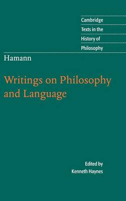 Cambridge Texts in the History of Philosophy: Hamann: Writings on Philosophy and Language (Hardback)