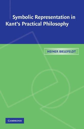 Symbolic Representation in Kant's Practical Philosophy (Hardback)