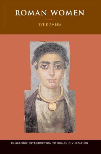 Roman Women - Cambridge Introduction to Roman Civilization (Hardback)