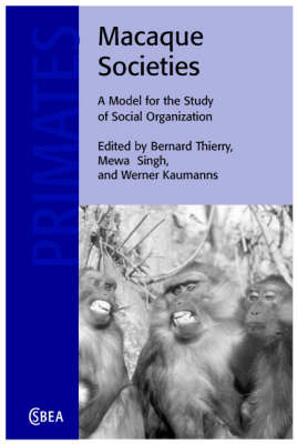 Macaque Societies: A Model for the Study of Social Organization - Cambridge Studies in Biological and Evolutionary Anthropology 41 (Hardback)