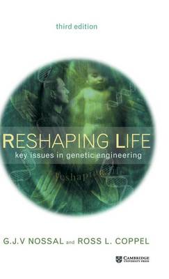 Reshaping Life: Key Issues in Genetic Engineering (Hardback)