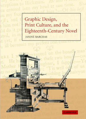 Graphic Design, Print Culture, and the Eighteenth-Century Novel (Hardback)