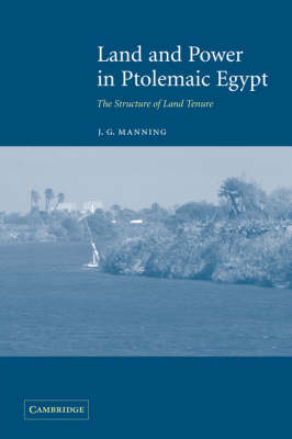 Land and Power in Ptolemaic Egypt: The Structure of Land Tenure (Hardback)