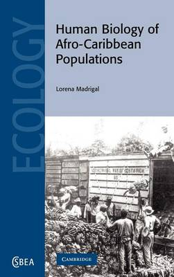 Human Biology of Afro-Caribbean Populations - Cambridge Studies in Biological and Evolutionary Anthropology 45 (Hardback)