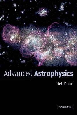 Advanced Astrophysics (Hardback)