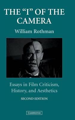 The 'I' of the Camera: Essays in Film Criticism, History, and Aesthetics - Cambridge Studies in Film (Hardback)