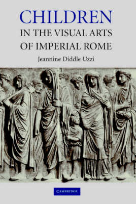 Children in the Visual Arts of Imperial Rome (Hardback)