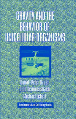 Gravity and the Behavior of Unicellular Organisms - Developmental and Cell Biology Series 40 (Hardback)