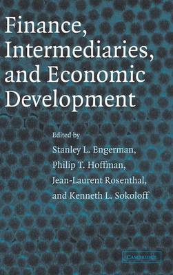 Finance, Intermediaries, and Economic Development (Hardback)