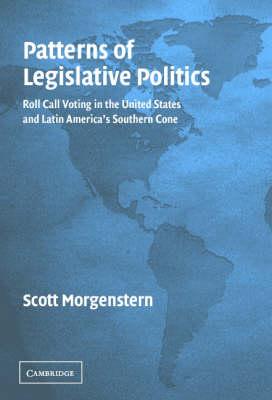 Patterns of Legislative Politics: Roll-Call Voting in Latin America and the United States (Hardback)