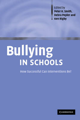 Bullying in Schools: How Successful Can Interventions Be? (Hardback)