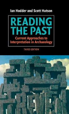 Reading the Past: Current Approaches to Interpretation in Archaeology (Hardback)