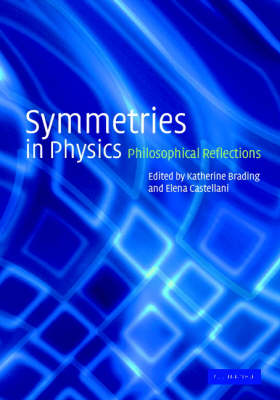 Symmetries in Physics: Philosophical Reflections (Hardback)