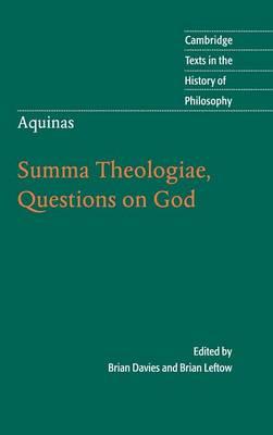 Aquinas: Summa Theologiae, Questions on God - Cambridge Texts in the History of Philosophy (Hardback)