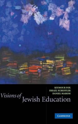 Visions of Jewish Education (Hardback)