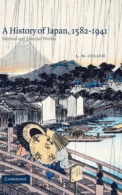 A History of Japan, 1582-1941: Internal and External Worlds (Hardback)