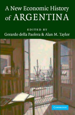 A New Economic History of Argentina (Hardback)