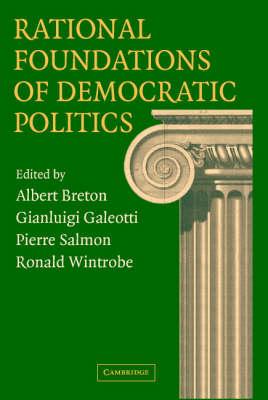 Rational Foundations of Democratic Politics (Hardback)