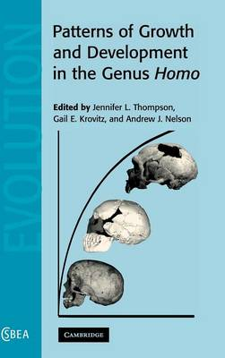 Cambridge Studies in Biological and Evolutionary Anthropology: Patterns of Growth and Development in the Genus Homo Series Number 37 (Hardback)
