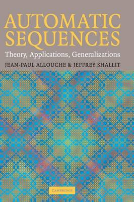 Automatic Sequences: Theory, Applications, Generalizations (Hardback)