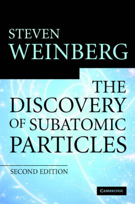 The Discovery of Subatomic Particles Revised Edition (Hardback)