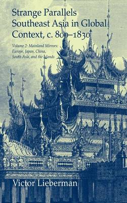 Studies in Comparative World History Strange Parallels: Mainland Mirrors: Europe, Japan, China, South Asia, and the Islands Volume 2 (Hardback)