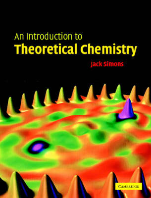 An Introduction to Theoretical Chemistry (Hardback)