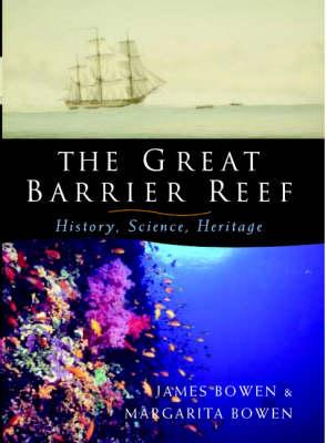 The Great Barrier Reef: History, Science, Heritage (Hardback)