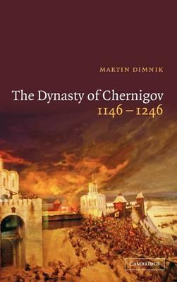 The Dynasty of Chernigov, 1146-1246 (Hardback)