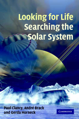 Looking for Life, Searching the Solar System (Hardback)