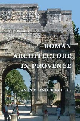 Roman Architecture in Provence (Hardback)