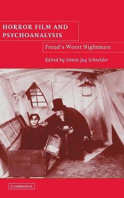 Horror Film and Psychoanalysis: Freud's Worst Nightmare - Cambridge Studies in Film (Hardback)
