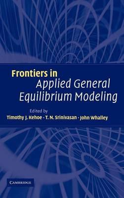 Frontiers in Applied General Equilibrium Modeling: In Honor of Herbert Scarf (Hardback)