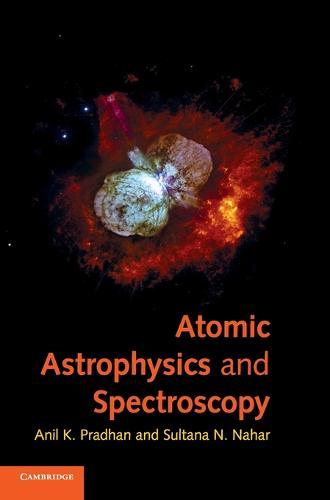 Atomic Astrophysics and Spectroscopy (Hardback)