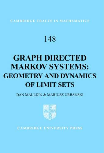 Graph Directed Markov Systems: Geometry and Dynamics of Limit Sets - Cambridge Tracts in Mathematics 148 (Hardback)