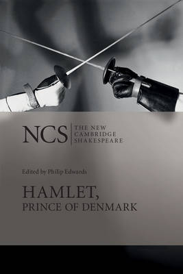 Hamlet, Prince of Denmark - The New Cambridge Shakespeare (Hardback)