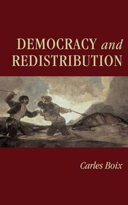 Democracy and Redistribution - Cambridge Studies in Comparative Politics (Hardback)