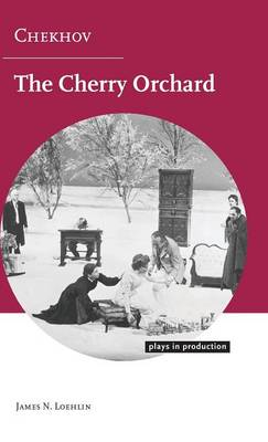Chekhov: The Cherry Orchard - Plays in Production (Hardback)