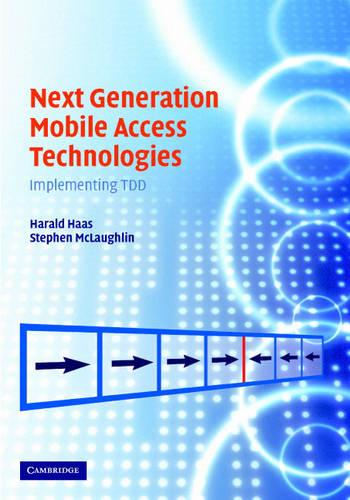 Next Generation Mobile Access Technologies: Implementing TDD (Hardback)