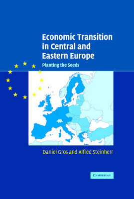 Economic Transition in Central and Eastern Europe: Planting the Seeds (Hardback)