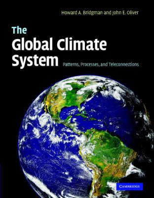 The Global Climate System: Patterns, Processes, and Teleconnections (Hardback)