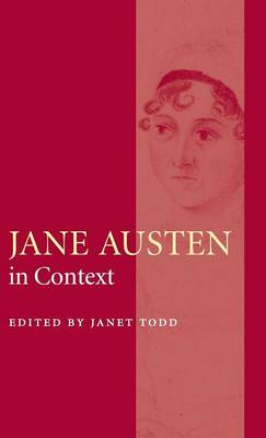 The Cambridge Edition of the Works of Jane Austen 9 Volume Hardback Set: Jane Austen in Context - Literature in Context (Hardback)